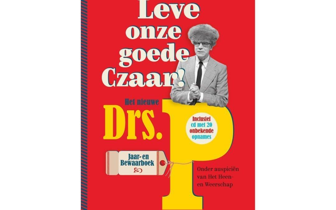Leve onze goede Czaar! Het nieuwe Drs. P Jaar- en Bewaarboekonder redactie van Jaap Bakker